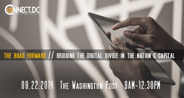 The Road Forward: Bridging the Digital Divide in the Nation's Capital on September 22, 2014 at The Washington Post