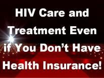 HIV CARE AND TREATMENT ARE AVAILABLE TO EVERYONE!